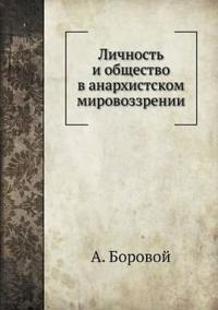 Lichnost I Obschestvo V Anarhistskom Mirovozzrenii