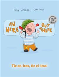 In Here, Out There! Tie En-Iras, Tie El-Iras!: Children's Book English-Esperanto (Bilingual Edition/Dual Language)
