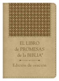 El Libro de Promesas de La Biblia: Edicion de Oracion: The Bible Promise Book: Prayer Edition