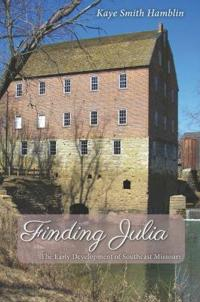 Finding Julia: The Early Development of Southeast Missouri