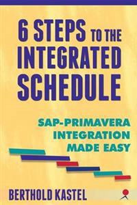6 Steps to the Integrated Schedule - SAP-Primavera Integration Made Easy