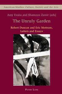 The Unruly Garden