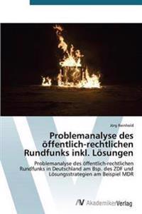 Problemanalyse Des Offentlich-Rechtlichen Rundfunks Inkl. Losungen