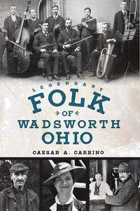 Legendary Folk of Wadsworth, Ohio