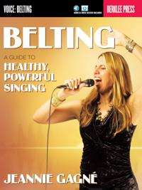 Belting: A Guide to Healthy, Powerful Singing