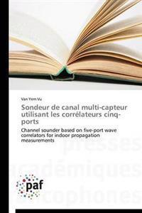 Sondeur de Canal Multi-Capteur Utilisant Les Corr�lateurs Cinq-Ports