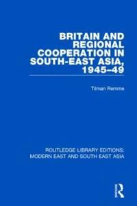 Britain and Regional Cooperation in South-east Asia 1945-49