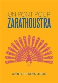 Un Pont Pour Zarathoustra