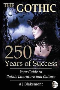 The Gothic: 250 Years of Success