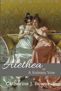 Alethea or a Solemn Vow