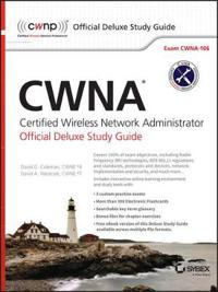 CWNA Certified Wireless Network Administrator Official Deluxe Study Guide