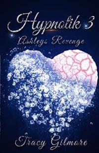 Hypnotik 3: Ashley's Revenge