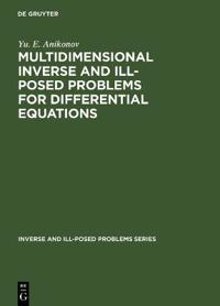 Multidimensional Inverse and Ill-posed Problems for Differential Equations