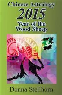 Chinese Astrology: 2015 Year of the Wood Sheep