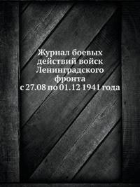 Zhurnal Boevyh Dejstvij Vojsk Leningradskogo Fronta S 27.08 Po 01.12 1941 Goda