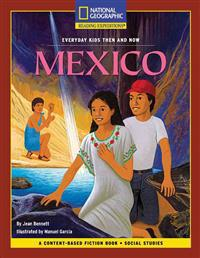 Content-Based Chapter Books Fiction (Social Studies: Everyday Kids Then and Now): Mexico
