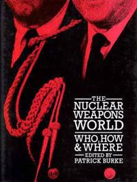 The Nuclear Weapons World