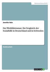 Der Wohlfahrtsstaat. Ein Vergleich Der Sozialhilfe in Deutschland Und in Schweden