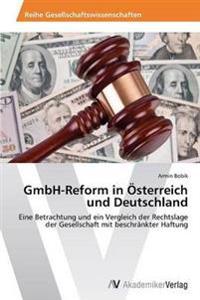 Gmbh-Reform in Osterreich Und Deutschland