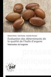 Evaluation Des Determinants de La Qualite de L Huile D Argane