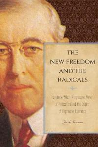 The New Freedom and the Radicals