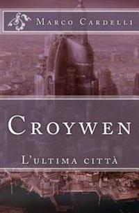 Croywen: L'Ultima Città