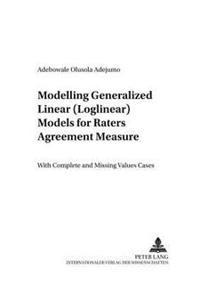 Modelling Generalized Linear (Loglinear) Models for Raters Agreement Measure
