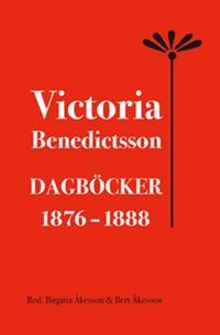 Victoria Benedictsson Dagböcker 1876-1888