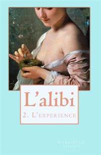 L'Alibi 2: L'Experience