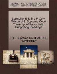 Louisville, E & St L R Co V. Wilson U.S. Supreme Court Transcript of Record with Supporting Pleadings