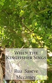 When the Kingfisher Sings