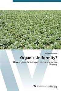 Organic Uniformity?