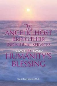 The Angelic Host Bring Their Individual Services for Humanity's Blessing