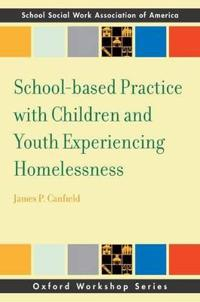 School-Based Practice with Children and Youth Experiencing Homelessness