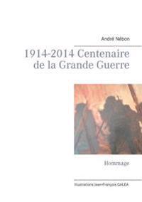 1914-2014 Centenaire de la Grande Guerre
