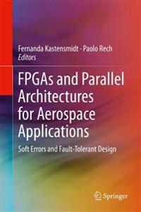 FPGAs and Parallel Architectures for Aerospace Applications