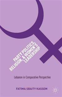 Party Politics, Religion, and Women's Leadership