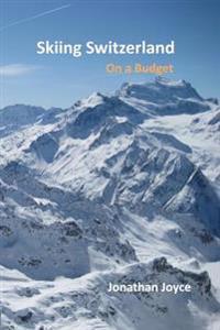 Skiing Switzerland on a Budget