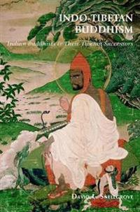 Indo-tibetan Buddhism: Indian Buddhists And Their Tibetan Successors
