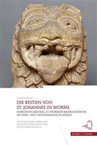 Die Bestien Von St. Johannes in Worms: Forschungsbeitrag Zu Wormser Baufragmenten Im Dom- Und Diozesanmuseum Mainz
