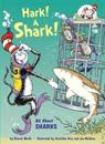 Hark! a Shark!: All about Sharks