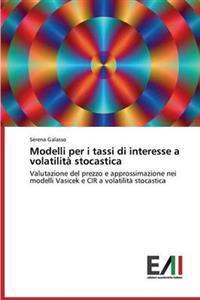 Modelli Per I Tassi Di Interesse a Volatilita Stocastica