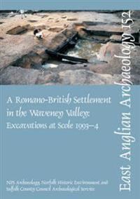 A Romano-British Settlement in the Waveney Valley