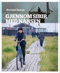 Gjennom Sibir med Nansen - Øyvind Ravna | Ridgeroadrun.org