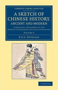 A Sketch of Chinese History, Ancient and Modern