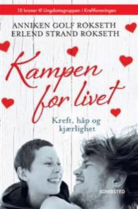 Kampen for livet - Anniken Golf Rokseth, Erlend Strand Rokseth | Ridgeroadrun.org