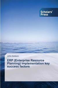 Erp (Enterprise Resource Planning) Implementation Key Success Factors