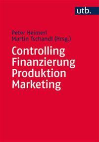 Controlling - Finanzierung - Produktion - Marketing