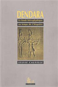 Dendara: Le Fonds Hieroglyphique Au Temps de Cleopatre