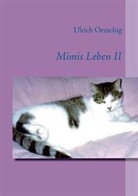 Mimis Leben II